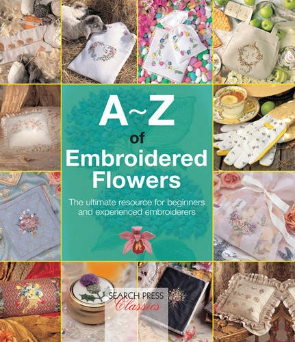9780957906907: A-Z of Embroidered Flowers (A-Z of Needlecraft)