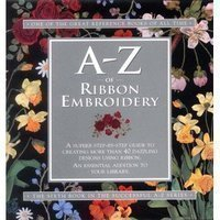 A-Z of Ribbon Embroidery: Country Bumpkin Publications