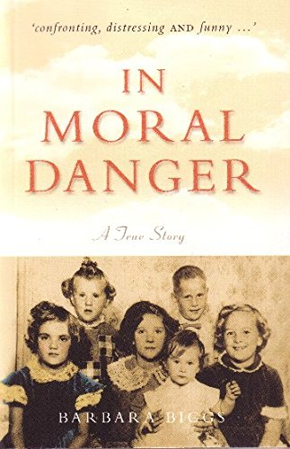 9780957912144: In Moral Danger : A True Story