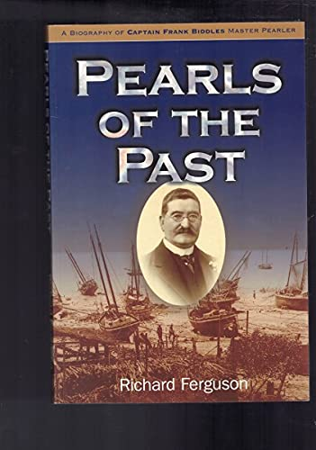 9780957920705: Pearls of the Past : Biography of Captain Frank Biddles, Master Pearler