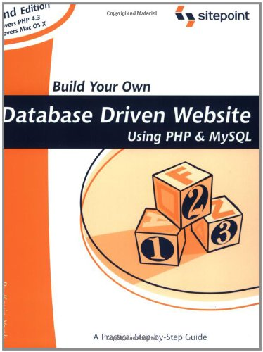 Build Your Own Database Driven Website Using: Kevin Yank