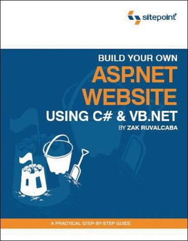 9780957921863: Build Your Own ASP.NET Website Using C# and VB.NET: A Practical Step-by-Step Guide