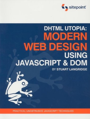 9780957921894: DHTML Utopia: Modern Web Design Using JavaScript and DOM (One off)