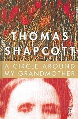 A Circle Around My Grandmother (Paperback): Thomas Shapcott