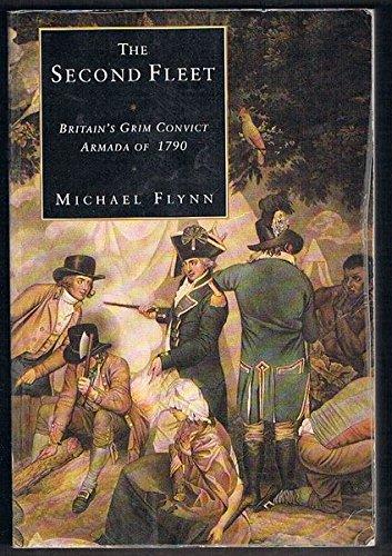 9780957952409: The Second Fleet: Britain's Grim Convict Armada of 1790