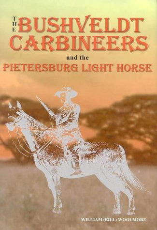 9780957975200: The Bushveldt Carbineers and the Pietersburg Light Horse