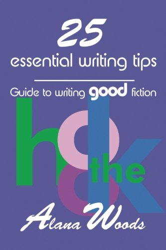 9780957976771: 25 essential writing tips: guide to writing good fiction