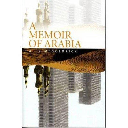 A Memoir of Arabia (Paperback): Alex McGoldrick