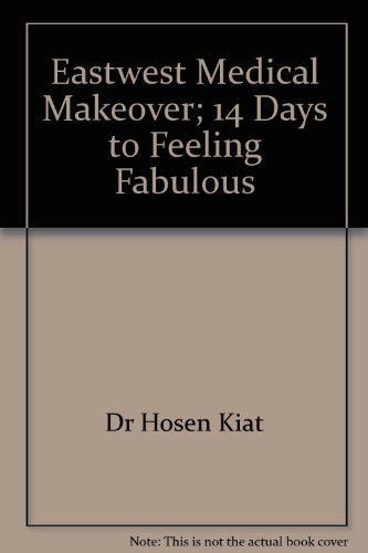 Eastwest Medical Makeover: 14 days to Feeling Fabulous [East West Medical Makeover].