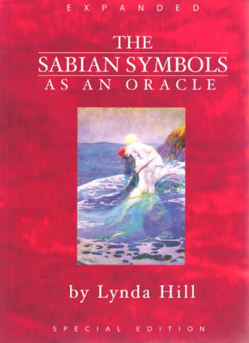 The Sabian Symbols As an Oracle (Expanded) [book with Card deck]: Hill, Lynda
