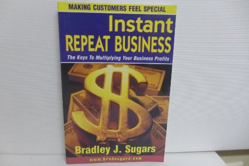 9780958093231: Instant Repeat Business (The Keys to Multiplying Your Business Profits)
