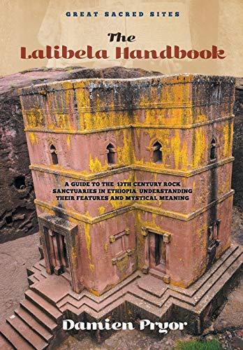 The Lalibela Handbook: A Guide to the: Damien Pryor