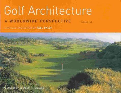 Golf Architecture: v. 1: A Worldwide Perspective (Hardback)