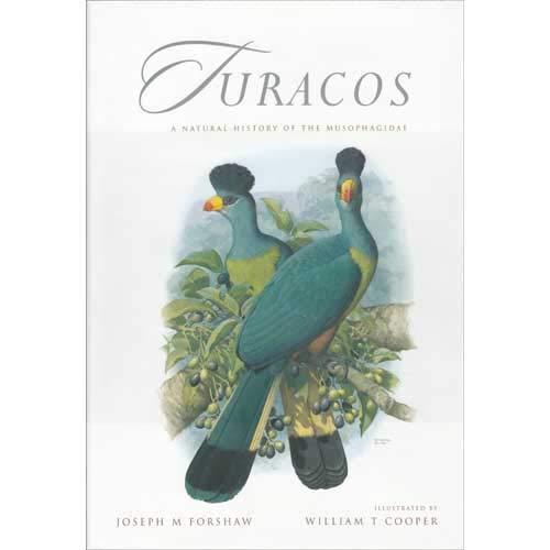 9780958174206: Turacos: A Natural History of the Musophagidae