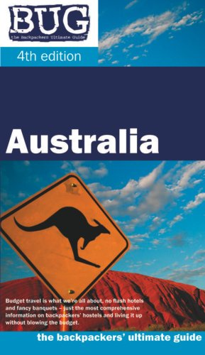 9780958179676: Bug Australia: The Backpackers' Ultimate Guide (Bug: the Backpackers' Ultimate Guide Series)