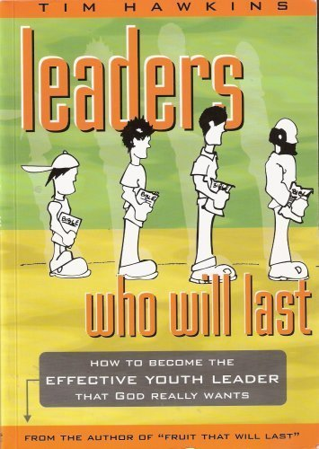 9780958184304: Leaders Who Will Last: How to Become the Effective Youth Leader That God Really Wants