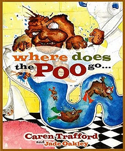 9780958187800: Where Does the Poo Go? (Environmental Education-- Serious Fun)