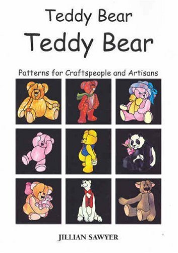 9780958198820: Teddy Bear Teddy Bear: Patterns for Craftspeople and Artisans
