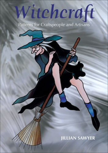 Witchcraft: Patterns for Craftspeople and Artisans: Sawyer, Jillian