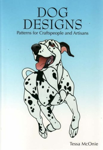 Dog Designs: Patterns for Craftspeople and Artisans: McOnie, Tessa