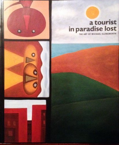 9780958202886: A tourist in paradise lost: The art of Michael Illingworth