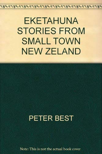 9780958205320: EKETAHUNA STORIES FROM SMALL TOWN NEW ZELAND