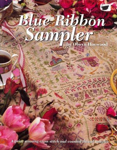 Blue Ribbon Sampler: A Prize Winning Cross: Horwood, Olwyn