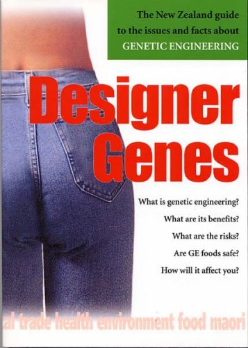 Designer Genes: The NZ Guide to the Issues and Facts About
