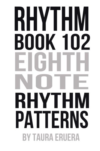 9780958225458: Rhythm Book 102: Eighth Note Rhythm Patterns (Volume 2)