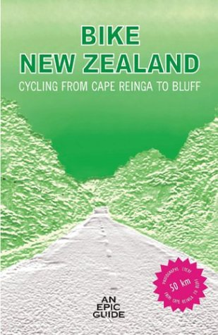 Bike New Zealand: Cycling from Cape Reinga to Bluff: Salter, Paul
