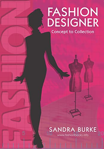 Fashion Designer 9780958239127 This book is ideal for aspiring fashion designers, stylists and illustrators, including fashion students, educators, and technologists, and those with an interest in fashion. FASHION DESIGNER will guide you through the fashion design process and the design brief, introducing you to the fundamental design techniques and skills required to create a successful fashion collection or product range. (Burke, Sandra)