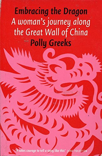 Embracing the Dragon : A Woman's Journey: Polly Greeks