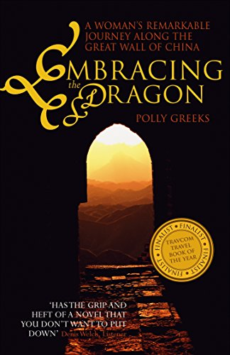 9780958262958: Embracing the Dragon: A Woman's Remarkable Journey Along the Great Wall of China