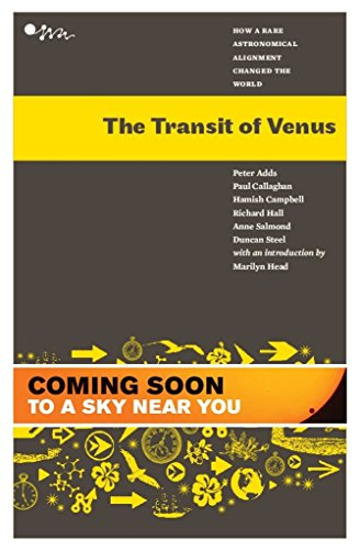 The Transit of Venus: How a Rare Astronomical Alignment Changed the World (Awa Science) (0958262977) by Adds, Peter; Callaghan, Paul; Campbell, Hamish; Hall, Richard; Salmond, Anne; Steel, Duncan