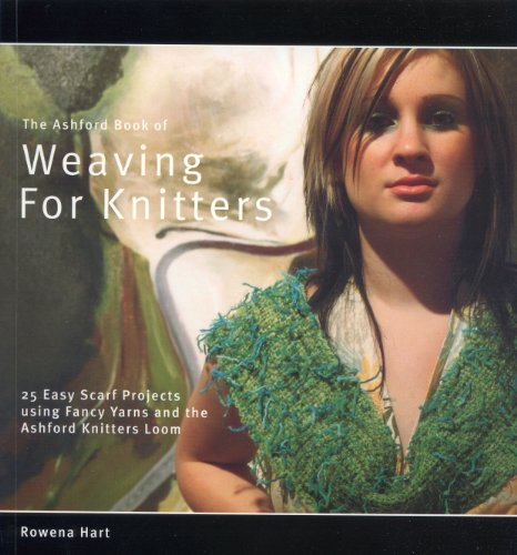 9780958263153: The Ashford Book of Weaving for Knitters: 25 Easy Scarf Projects Using Fancy Yarns and the Ashford Knitters Loom