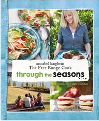 9780958266871: Annabel Langbein the Free Range Cook: Through the Seasons