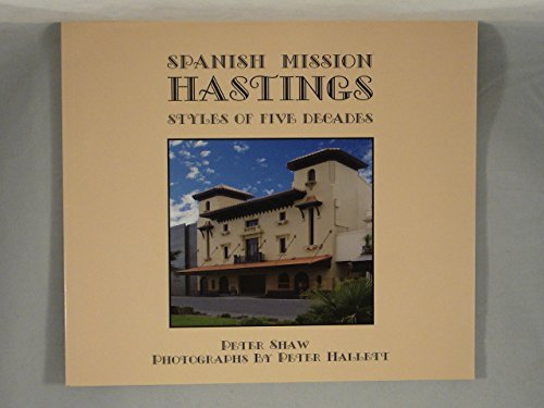 9780958269704: Spanish Mission Hastings: Styles of Five Decades
