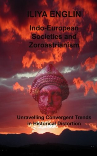 9780958271127: Indo-European Societies and Zoroastrianism: Unravelling Convergent Trends in Historical Distortion