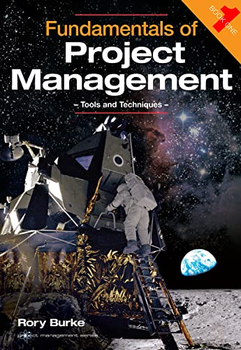 Fundamentals of Project Management: Tools and Techniques: Burke, Rory