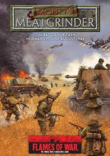 9780958275552: Monty's Meatgrinder: The Battle for Caen, Normandy, June-August 1944