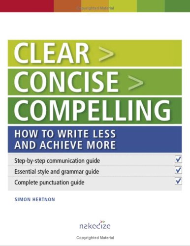 9780958278409: Clear > Concise > Compelling: How to write less and achieve more