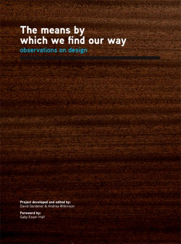 9780958290227: The means by which we find our way; Observations on Design