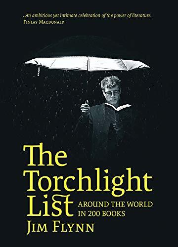 The Torchlight List: Around the World in 200 Books: Flynn, Jim