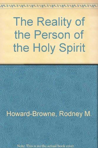 The Reality of the Person of the Holy Spirit (0958306680) by Rodney M. Howard-Browne