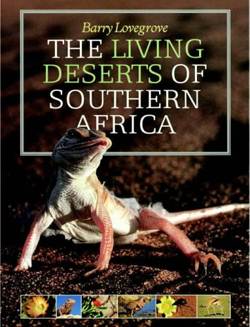 THE LIVING DESERTS OF SOUTHERN AFRICA.: LOVEGROVE, Barry.