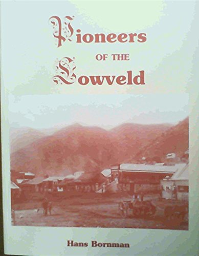 9780958316583: Pioneers of the Lowveld