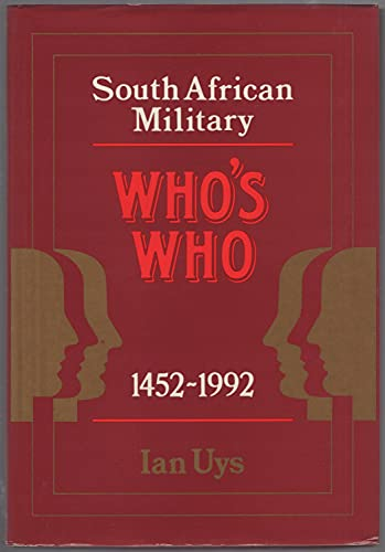 South African military whos who, 1452-1992 (9780958317337) by Ian S Uys