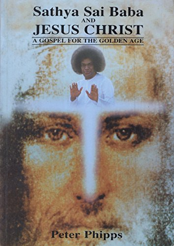 9780958333801: Sathya Sai Baba and Jesus Christ: A Gospel for the Golden Age