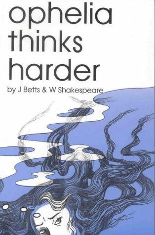 Ophelia Thinks Harder: Betts, Jean