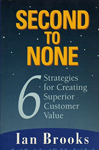 9780958350617: Second to None 6 Strategies for Creating Superior Customer Value